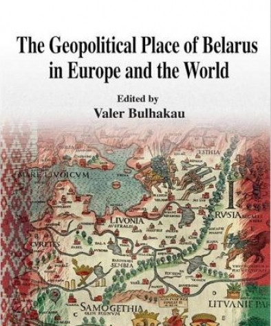 The Geopolitical Place of Belarus in Europe and the World. Paper edition